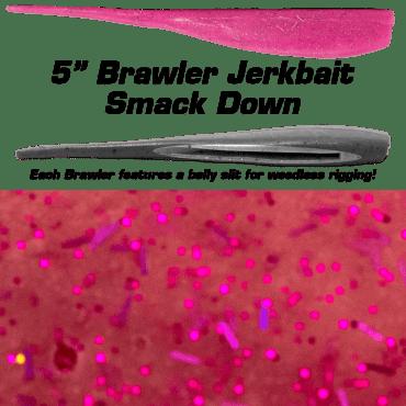 "5"" Brawler Smack Down"